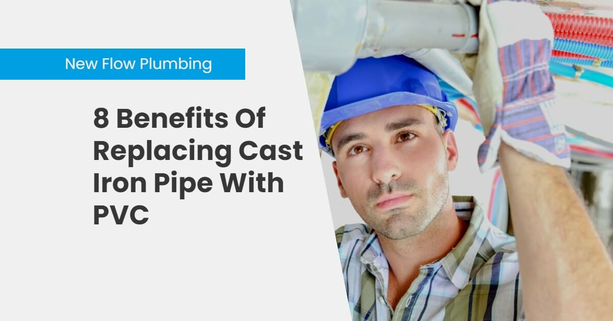 NFP Blog Cover 8 Benefits Of Replacing Cast Iron Pipe With PVC